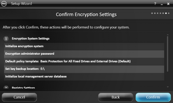 on the confirm encryption settings screen a list of encryption settings display review the items and when satisfied with the settings click confirm